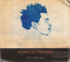 MARQUES TOLIVER: LAND OF CANAAN IS OUT NOW
