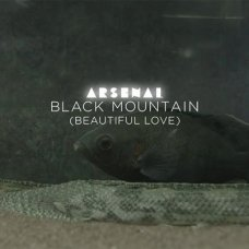 "ARSENAL - ""BLACK MOUNTAIN"" (BEAUTIFUL LOVE)"